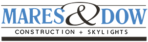 Mares & Dow Construction Inc. Construction and Skylights